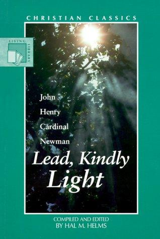 Lead, kindly light by John Henry Newman