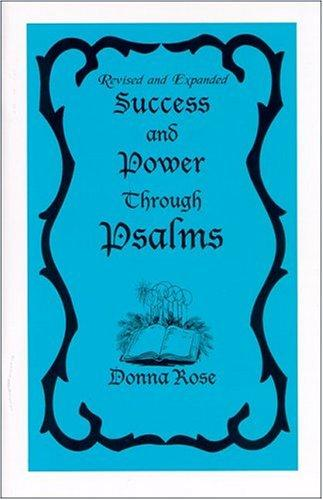 Success and Power Through Psalms by Donna Rose