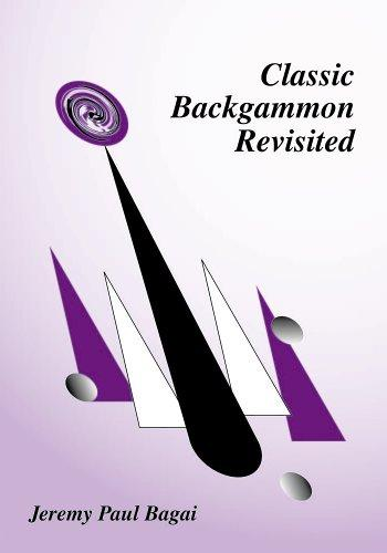 Classic Backgammon Revisited by Jeremy Paul Bagai