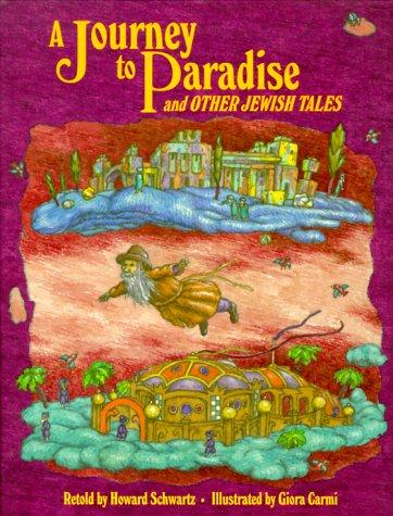 A Journey To Paradise by Howard Schwartz