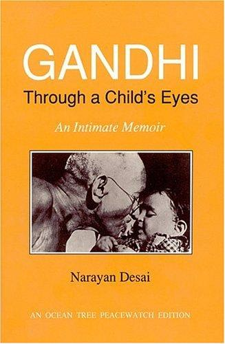 Gandhi through a child's eyes by Narayan Desai