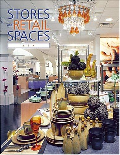 Stores and Retail Spaces 6 by Institute of Store Planners and Editors