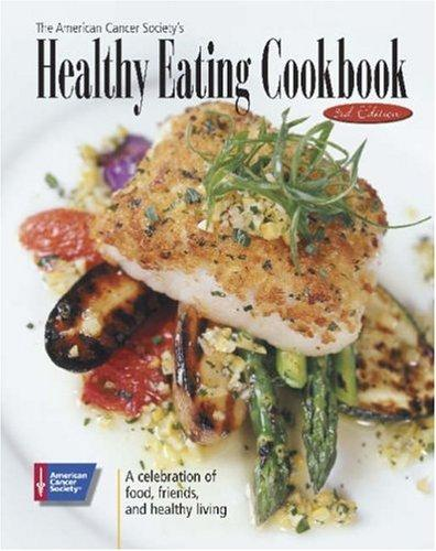 American Cancer Society's Healthy Eating Cookbook by American Cancer Society.