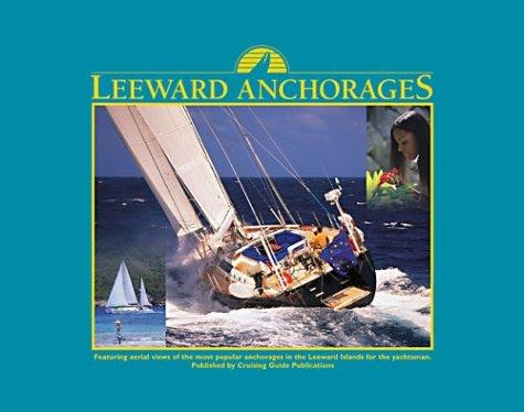 Leeward Anchorages by Chris Doyle