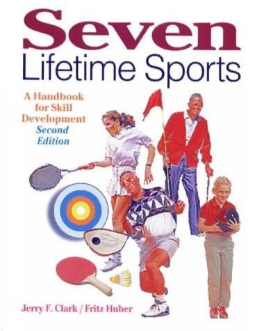 Seven lifetime sports by Jerry F. Clark