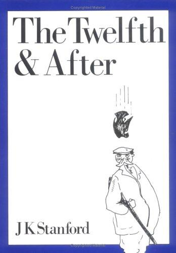 The twelfth and after by J. K. Stanford