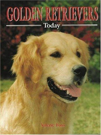 Golden Retrievers Today (Book of the Breed) by Valerie Foss