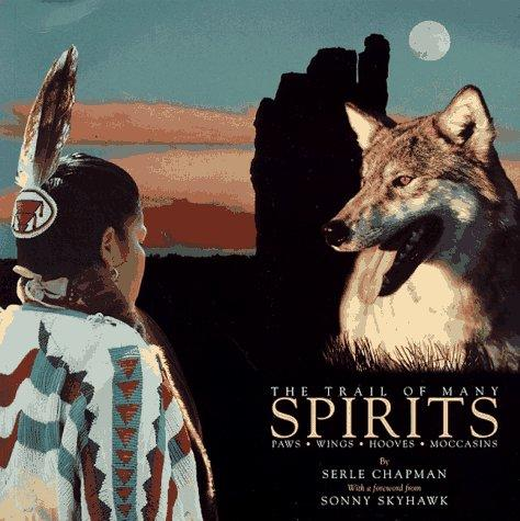 The trail of many spirits by Serle Chapman