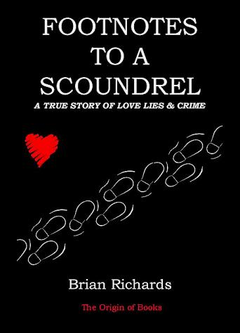 Footnotes to a scoundrel by Richards, Brian