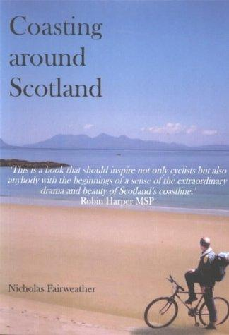Coasting Round Scotland by Nicholas Fairweather