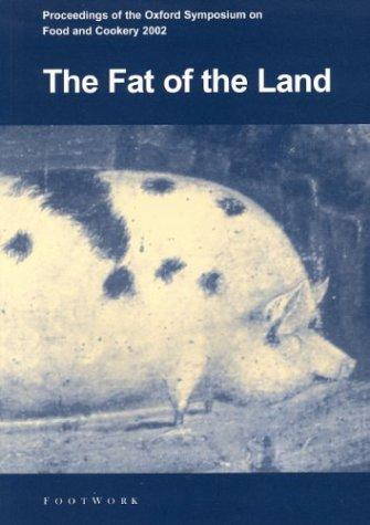 The Fat of the land by Oxford Symposium on Food & Cookery (2002 St. Antony's College)