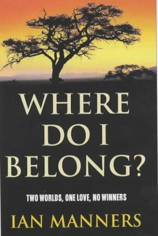 Where do I belong? by Ian Nicholas Manners