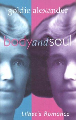 Body and soul by Goldie Alexander