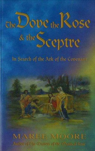 The Dove, the Rose & the Sceptre by Maree Moore