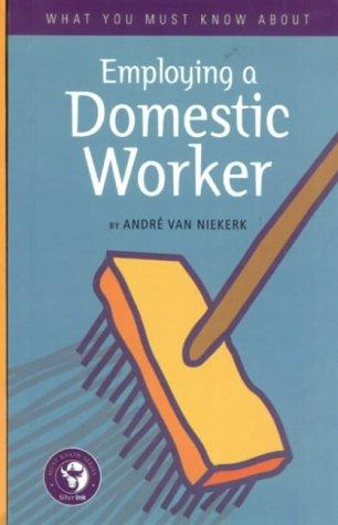 What you must know about employing a domestic worker by André Van Niekerk
