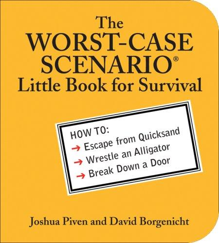 The WORST-CASE SCENARIO® Little Book for Survival by David Borgenicht