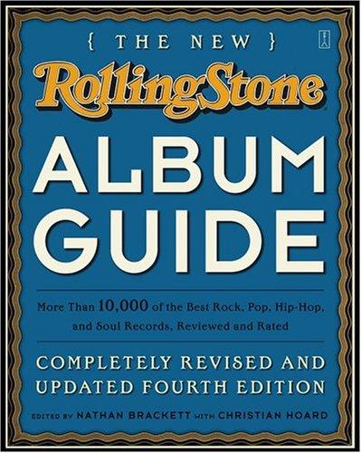 The New Rolling Stone Album Guide by Nathan Brackett, Christian Hoard