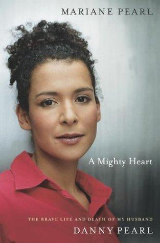 A Mighty Heart by Mariane Pearl, Sarah Crichton
