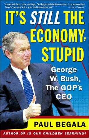 It's Still the Economy, Stupid by Paul Begala