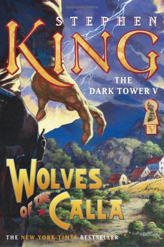 Wolves of the Calla (The Dark Tower, Book 5) by Stephen King