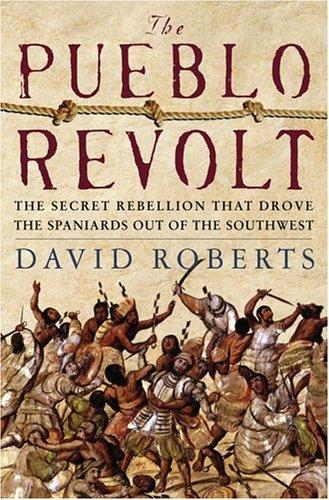 The Pueblo Revolt by David Roberts