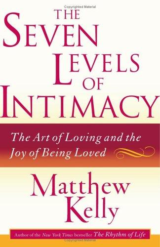 The Seven Levels of Intimacy by Matthew Kelly