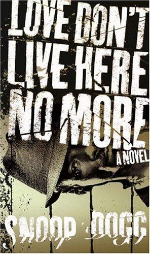 Love Don't Live Here No More by Snoop Dogg, David E. Talbert, Snoop Dogg