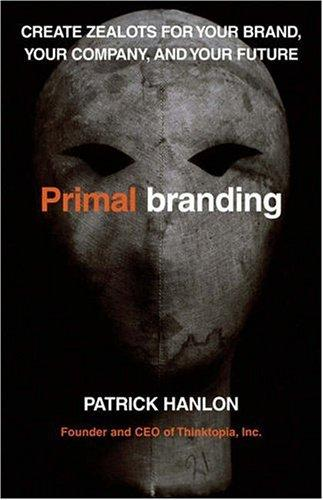 Image 0 of Primalbranding: Create Zealots for Your Brand, Your Company, and Your Future
