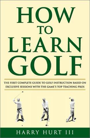 How to Learn Golf by Harry Hurt III