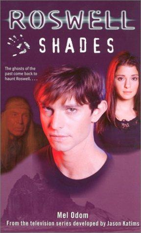 Shades (Roswell (Simon Spotlight Entertainment) #1) by Mel Odom.