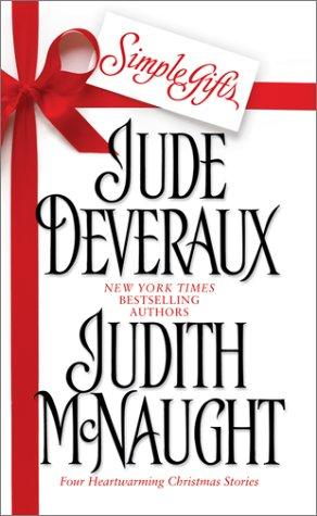 Simple Gifts : Four Heartwarming Christmas Stories  by Judith McNaught, Jude Deveraux