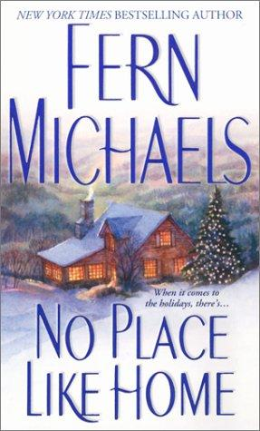 No place like home by Fern Michaels.