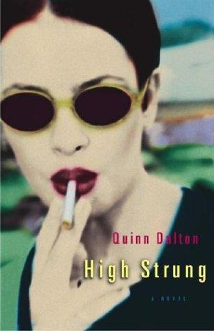 High strung by Quinn Dalton