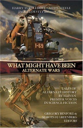 Alternate Wars (What Might Have Been, Vol. 3) by Martin H. Greenberg