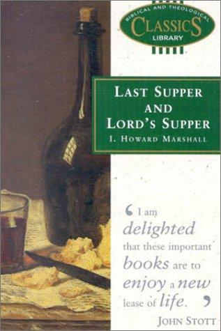 Last Supper and Lords Supper by I. Howard Marshall