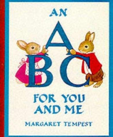 A. B. C. for You and Me by Margaret Tempest