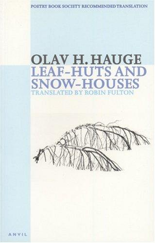 Leaf-huts and snow-houses by Olav H. Hauge
