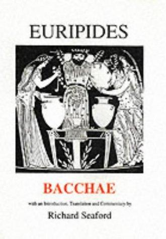 Bacchae (Plays of Euripides) by Richard Seaford