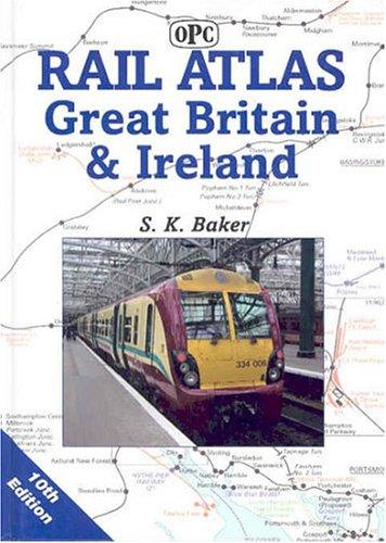 Rail Atlas Great Britain and Ireland by S Baker