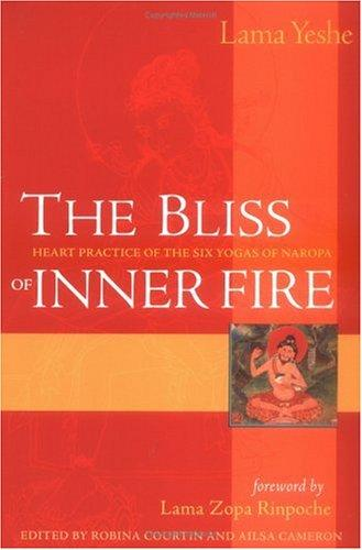 The bliss of inner fire by Thubten Yeshe
