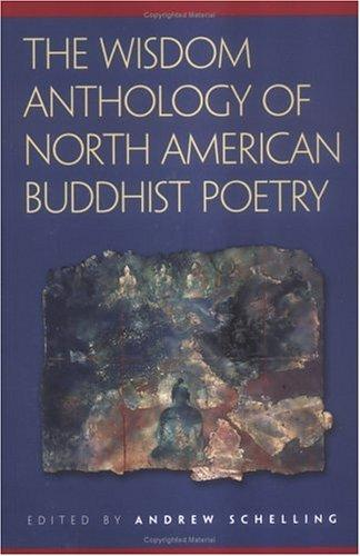 The Wisdom anthology of North American Buddhist poetry by edited by Andrew Schelling.