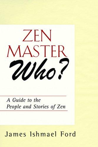 Zen Master Who? by James Ishmael Ford