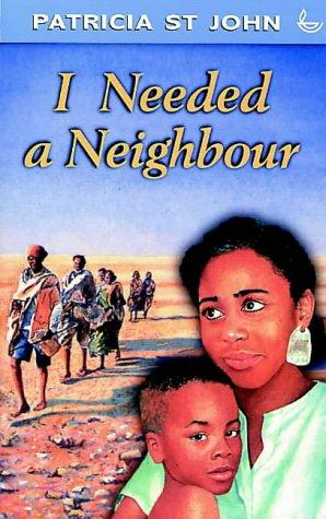 I Needed a Neighbour (Swift Books) by Patricia St John