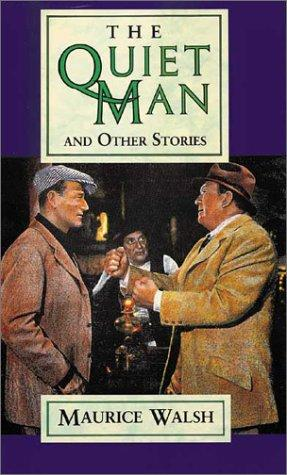 The Quiet Man and Other Stories by Maurice Walsh