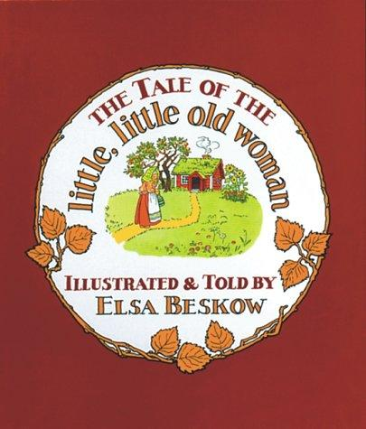 Tale of the Little Little Old Woman by Elsa Beskow
