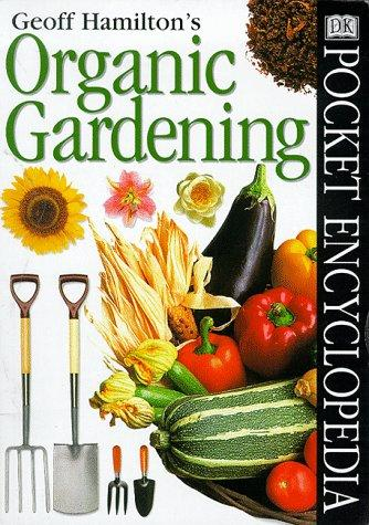 Pocket Encyclopaedia of Organic Gardening by Geoff Hamilton