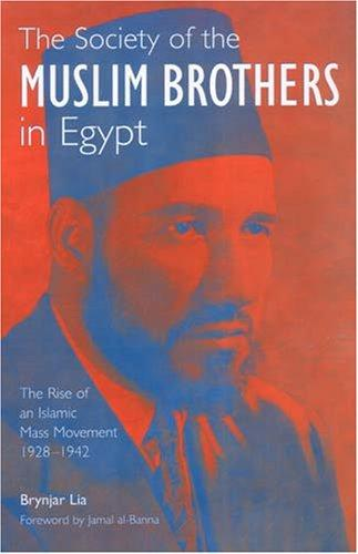 The Society of the Muslim Brothers in Egypt by Brynjar Lia