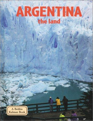 Argentina - The Land (Lands, Peoples, and Cultures) by Greg Nickles