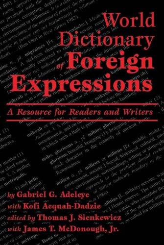 World Dictionary of Foreign Expressions by Gabriel G. Adeleye, Kofi Acquah-Dadzie, Kofi Acquah Dadzie, James T. McDonough