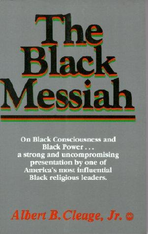 The black Messiah by Albert B. Cleage